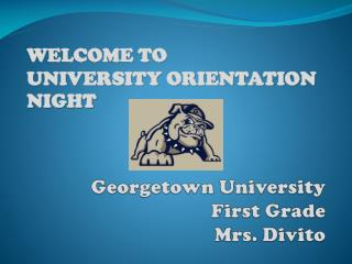 Georgetown  University First Grade Mrs.  Divito