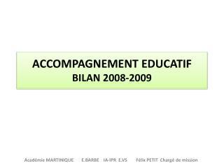 ACCOMPAGNEMENT EDUCATIF BILAN 2008-2009