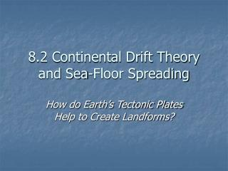8.2 Continental Drift Theory and Sea-Floor Spreading