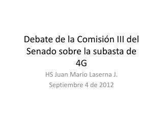 Debate de la Comisión III del Senado sobre la subasta de  4G