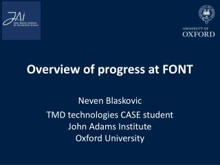 Overview of progress at FONT