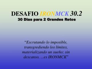 DESAFIO IRON MCK 30.2 30 Dias para 2 Grandes Retos