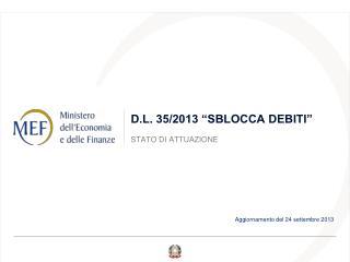 """D.L. 35/2013 """"SBLOCCA DEBITI"""""""