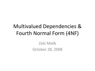 Multivalued Dependencies  Fourth Normal Form 4NF