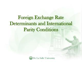 Foreign Exchange Rate Determinants and International Parity Conditions