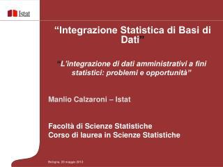 """ L'integrazione di dati amministrativi a fini statistici: problemi e opportunità"""