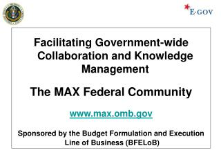 Facilitating Government-wide Collaboration and Knowledge Management The MAX Federal Community