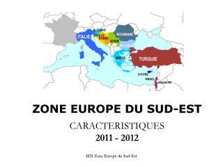ZONE EUROPE DU SUD-EST