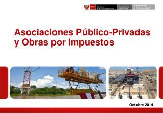 Asociaciones P�blico-Privadas y Obras por Impuestos