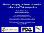 Medical imaging radiation protection culture: an FDA perspective