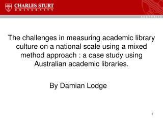 The challenges in measuring academic library culture on a national scale using a mixed method approach : a case study us