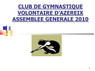 CLUB DE GYMNASTIQUE VOLONTAIRE D'AZEREIX ASSEMBLEE GENERALE 2010