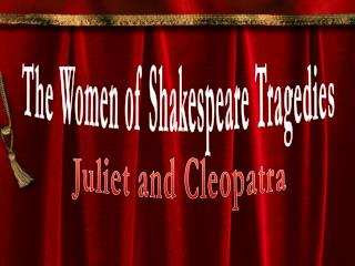 The Women of Shakespeare Tragedies