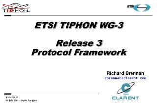ETSI TIPHON WG-3 Release 3 Protocol Framework