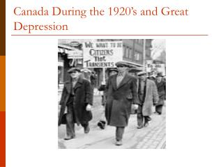 Canada During the 1920 s and Great Depression
