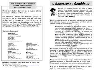 L'Unité Saint Guibert de Gembloux a plus de 60 ans. Son foulard est blanc sur fond noir.