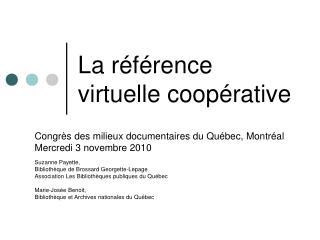 La référence virtuelle coopérative
