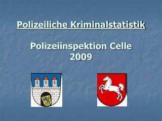Polizeiliche Kriminalstatistik Polizeiinspektion Celle 2009