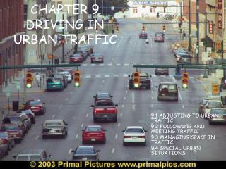 CHAPTER 9  DRIVING IN URBAN TRAFFIC