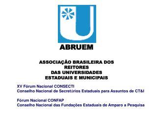 ABRUEM ASSOCIAÇÃO BRASILEIRA DOS  REITORES DAS UNIVERSIDADES ESTADUAIS E MUNICIPAIS