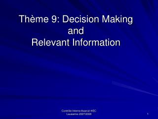 Thème 9: Decision Making and Relevant Information