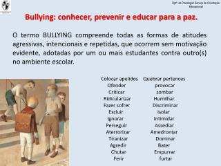Bullying: conhecer, prevenir e educar para a paz.