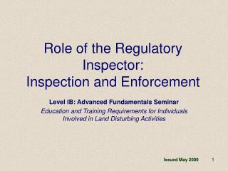Role of the Regulatory Inspector: Inspection and Enforcement