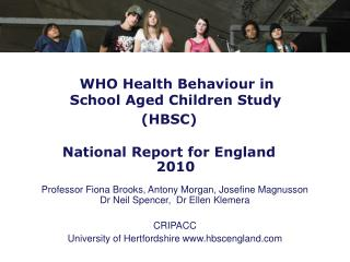 WHO Health Behaviour in School Aged Children Study HBSC  National Report for England  2010