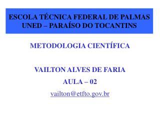 ESCOLA TÉCNICA FEDERAL DE PALMAS UNED – PARAÍSO DO TOCANTINS