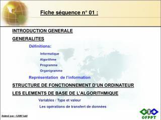 INTRODUCTION GENERALE GENERALITES Définitions: Informatique