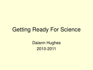 Getting Ready For Science
