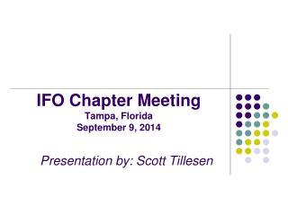 IFO Chapter Meeting Tampa, Florida September 9, 2014