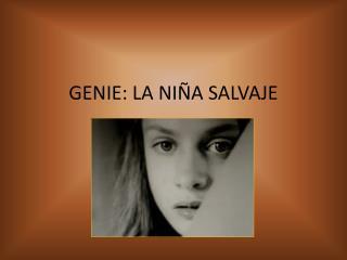 GENIE: LA NIÑA SALVAJE