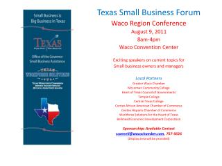 Texas Small Business Forum Waco Region Conference August 9, 2011 8am-4pm Waco Convention Center