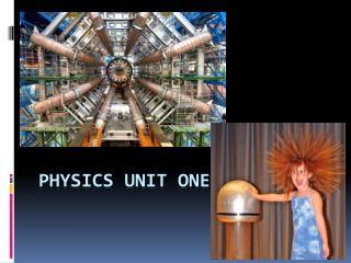 Physics Unit one