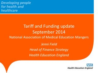 Tariff and Funding update  September 2014 National Association of Medical Education Mangers
