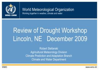 Review of Drought Workshop Lincoln, NE   December 2009