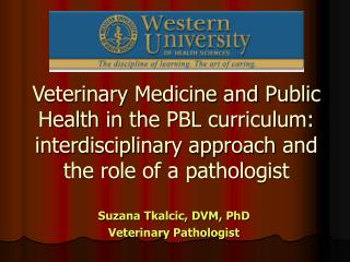 Veterinary Medicine and Public Health in the PBL curriculum:  interdisciplinary approach and the role of a pathologist