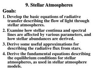 9. Stellar Atmospheres Goals :
