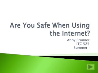 Are You Safe When Using the Internet?
