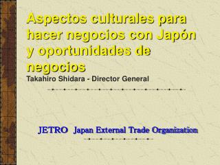 JETRO  Japan External Trade Organization