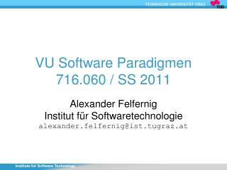 VU Software Paradigmen 716.060 / SS 2011