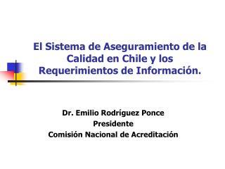 El Sistema de Aseguramiento de la Calidad en Chile y los Requerimientos de Información.