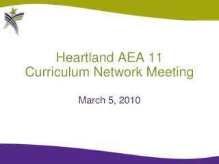 Heartland AEA 11 Curriculum Network Meeting