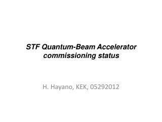 STF Quantum-Beam Accelerator commissioning status