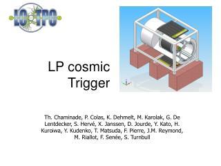 LP cosmic Trigger