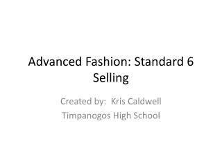Advanced Fashion: Standard 6 Selling