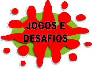 JOGOS E DESAFIOS