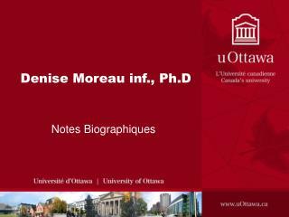 Denise Moreau inf., Ph.D