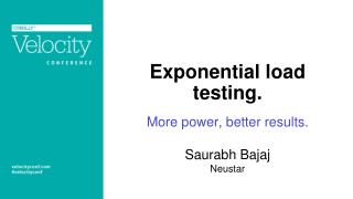 Exponential load testing .